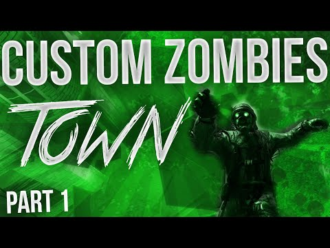 Quot Best Remake Ever Quot Custom Zombies Quot Town Quot Part 1
