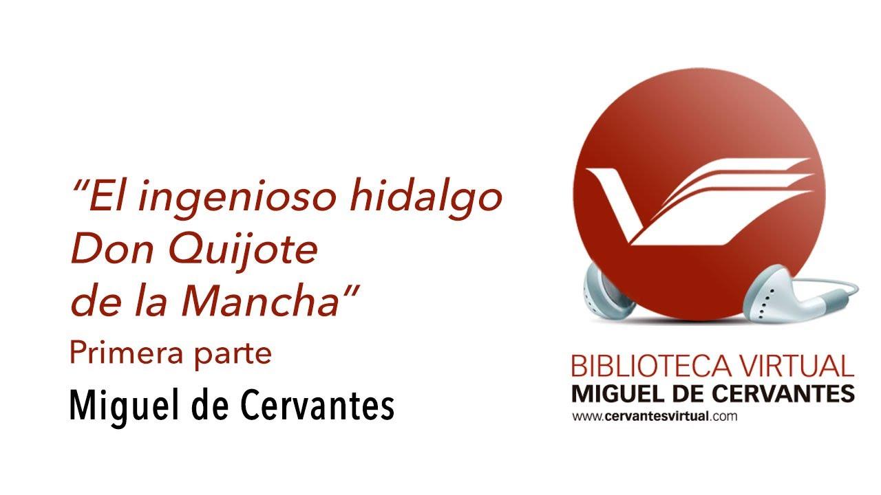 El Ingenioso Hidalgo Don Quijote De La Mancha Primera Parte Capítulo I Youtube