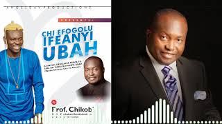 Prof Chikobi - Chi Efogolu (Ifeanyi Ubah)