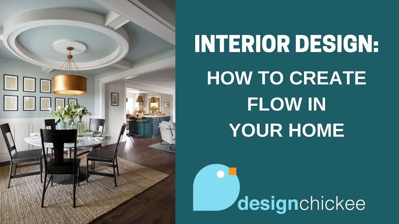 Interior Design Tips Make Your Home Flow Together Youtube