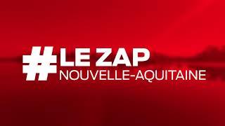 #LeZapNouvelleAquitaine du 17 janvier 2019