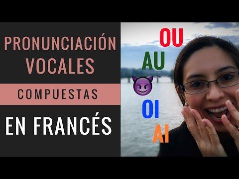 Pronunciación en Francés: las VOCALES COMPUESTAS | Pariseando
