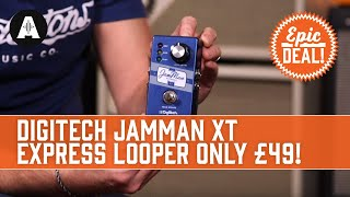 Epic Deal - Digitech JamMan XT Looper Pedal NOW £49!