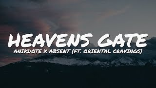 Anikdote x Absent - Heavens Gate (feat. Oriental Cravings) (Lyrics Video)