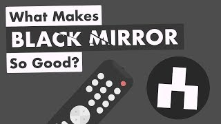 What Makes Black Mirror So Good?