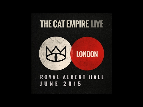 The Cat Empire - Prophets in the Sky  (Live at the Royal Albert Hall)