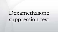 Dexamethasone suppression test