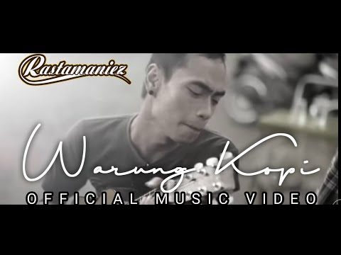 Warung Kopi - Rastamaniez [ Official Music Video ]