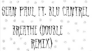 Sean Paul ft. Blu Cantrel-Breathe(Double remix)(Mixed by nikolaben)+Lyrics Must hear!!!!!