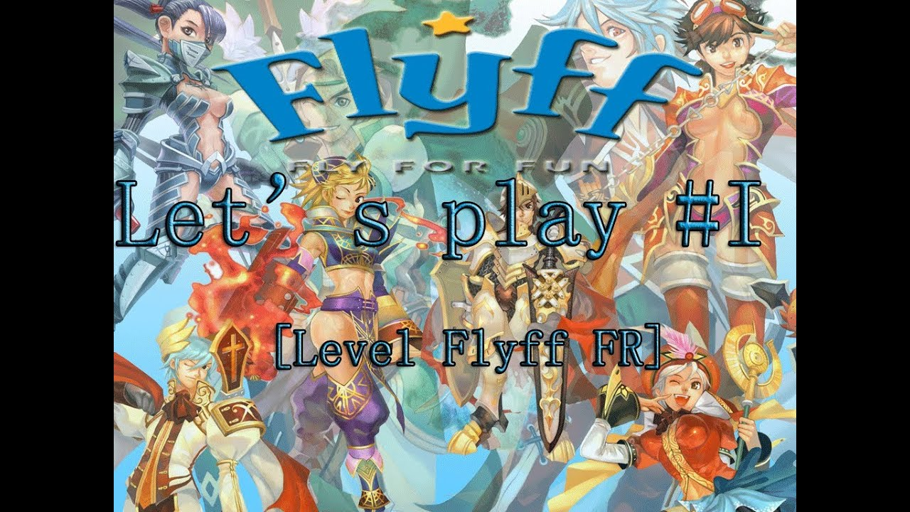 Repeat let's play #I [LEVEL FLYFF FR] by Alien DuckX