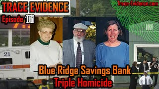 101 - Blue Ridge Savings Bank Triple Homicide