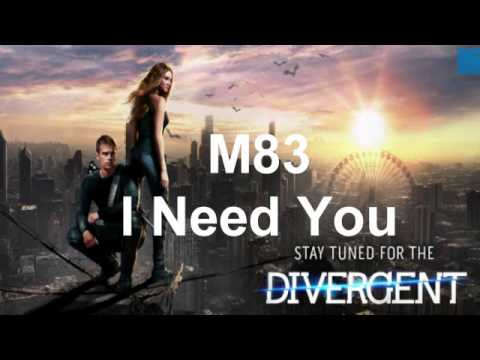M83 - I need you (Divergent OST)