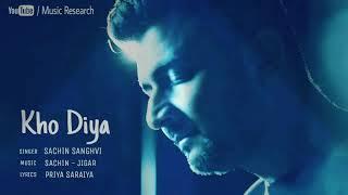 Kho Diya || Sachin Sanghvi