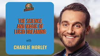 Ep. 203: The Science & Magic Of Lucid Dreaming W/ Charlie Morley