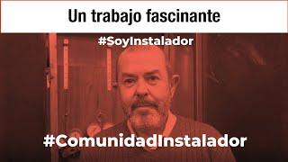 ¿Por qué soy instalador?- Domingo Alonso Beltrán #SoyInstalador #ComunidadInstalador