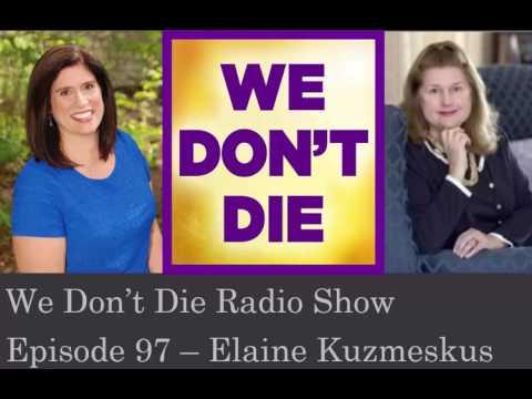 Episode 97 Renowned Medium and Author Elaine Kuzmeskus on We Don't Die Radio