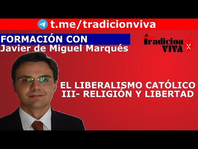 El #liberalismo católico (III)-  Religión y libertad