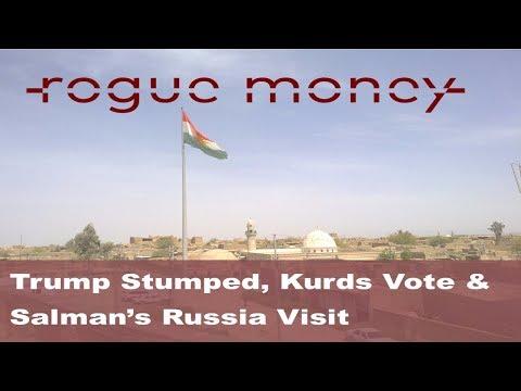 Rogue Mornings - Trump Stumped, Kurds Independence & Salman's Russia Visit (09/27/2017)