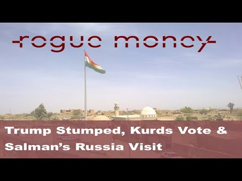 Rogue Mornings - Trump Stumped, Kurds Independence & Salman