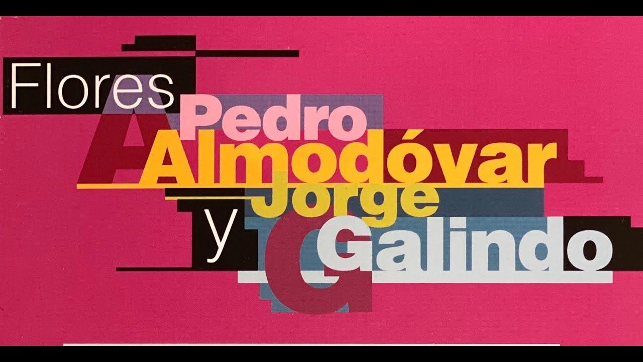 FLORES 1 de PEDRO ALMODÓVAR y JORGE GALINDO