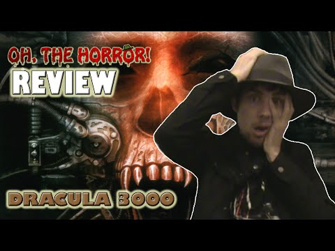 Oh, the Horror! 24: Dracula 3000