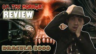 Oh, the Horror! (24): Dracula 3000