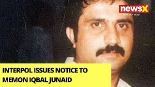 Interpol Issues Notice To Memon Iqbal Junaid | Properties Worth Rs.96 Cr To Be Seized | NewsX