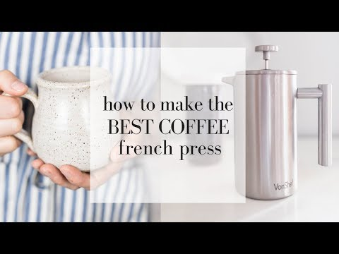 How to Make the Best Coffee | FRENCH PRESS COFFEE