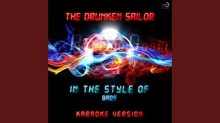 The Drunken Sailor (In the Style of Babe) (Karaoke Version)