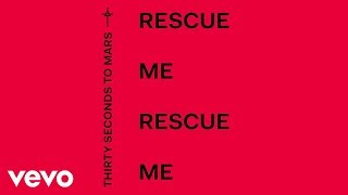 Thirty Seconds To Mars Rescue Me Audio