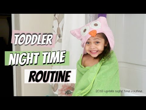 2018 NIGHT TIME ROUTINE  [ TODDLER EDITION ]