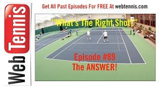 Tennis Doubles Strategy - Whats The Right Shot? #89 - The ANSWER!