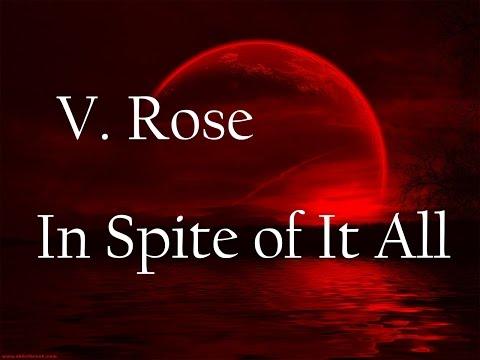 V. Rose - In Spite of It All