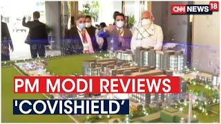 Visuals Of PM Modi Taking Stock Of Serum Institute's Vaccine Developments | CNN News18