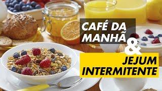 PULAR CAFÉ DA MANHÃ É JEJUM INTERMITENTE?
