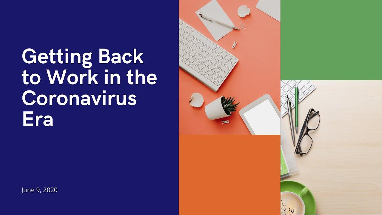 Getting Back to Work in the Coronavirus Era