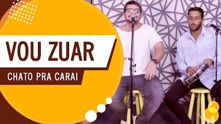 Vou Zuar - Chato Pra Caraí (Roda de Amigos FM O Dia) 4ª Ed