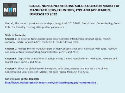 Global Non Concentrating Solar Collector Market: 2017 to 2022 Research Report