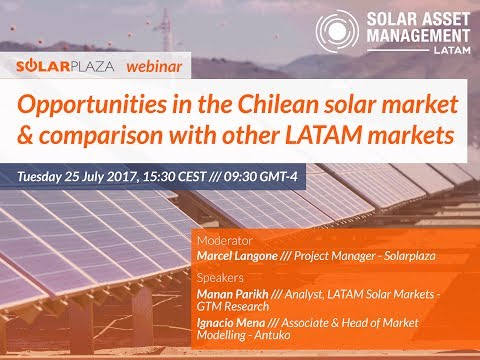 Solarplaza Webinar: Opportunities in the Chilean solar market & comparison with other LATAM markets