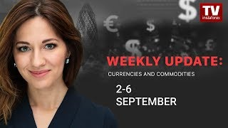 InstaForex tv news: Market dynamics: currencies and commodities (September 2 - 6)