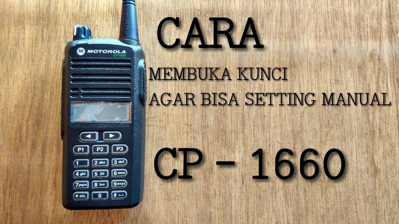 CARA AGAR BISA SETTING MANUAL HT MOTOROLA CP1660/CP1300