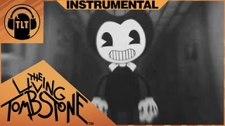Bendy and the Ink Machine Instrumental & Lyric Video -The Living Tombstone ft. DAGames & Kyle Allen