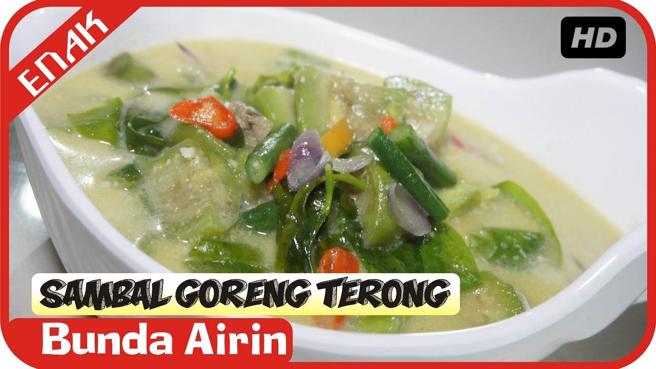 Sambal Goreng Terong Resep Masakan Indonesia Sederhana Gampang Dipraktekkan Bunda Airin