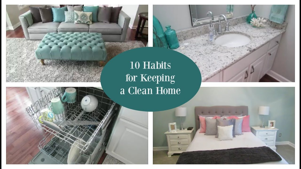 How To Clean The House 10 habits for keeping a clean house - youtube