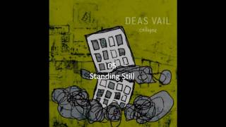 Watch Deas Vail Standing Still video
