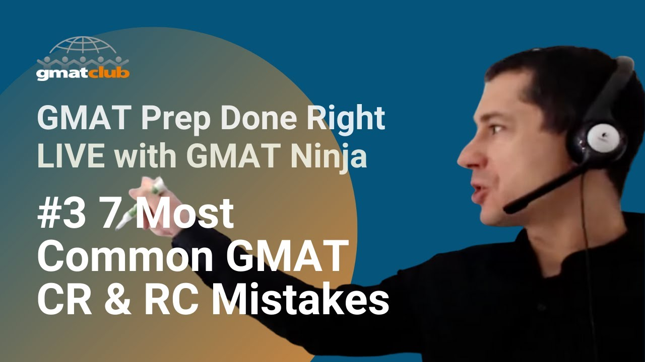 7 most common GMAT CR & RC mistakes: GMAT Ninja LIVE Series