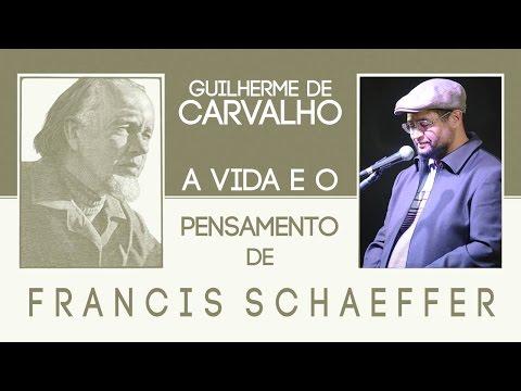 FRANCIS SCHAEFFER:Vida & Pensamento-1/8-Guilherme de Carvalho