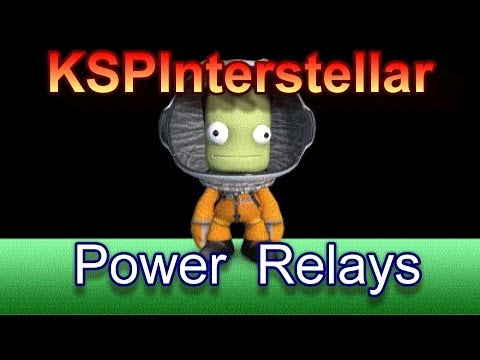KSP Interstellar: Power Relays Tutorial