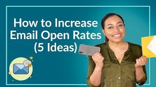 How to Increase Email Open Rate (5 Ideas)