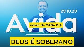DEUS É SOBERANO / A vida nossa de cada dia - 29/10/20